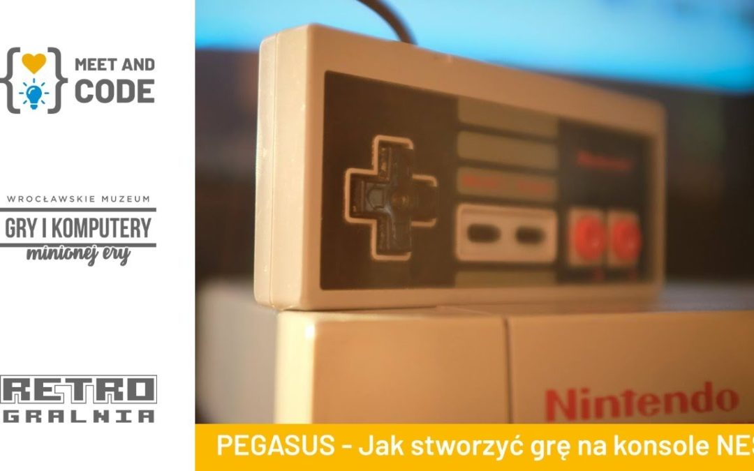 🔴 PEGASUS: Jak stworzyć grę na NESa? – Meet and Code 2020